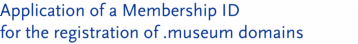 Application of a Membership ID for the registration of .museum domains